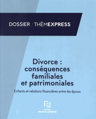 DIVORCE : LES CONSEQUENCES ENFANTS ET RELATIONS FINANCIERES
